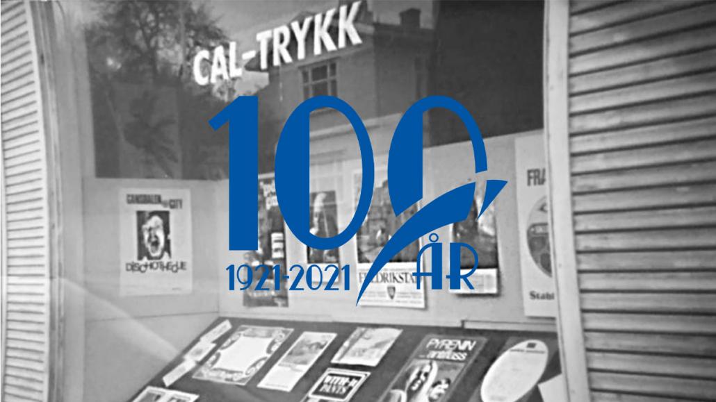 Cal Trykk AS er 100 år!
